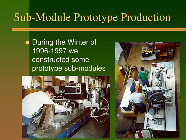 Sub-Module Prototype Production