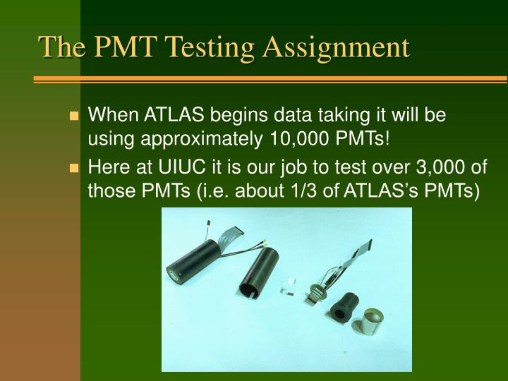 The PMT Testing Assignment
