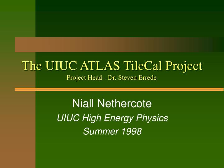 The uiuc atlas tilecal project