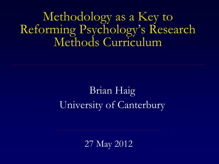 Methodology as a key to reforming psychology s research methods curriculum