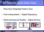 use cases for digital slides today