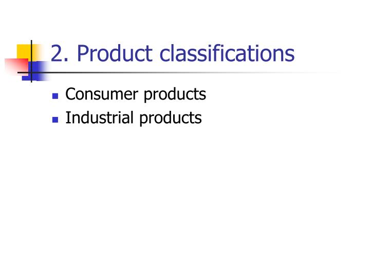 2. Product classifications