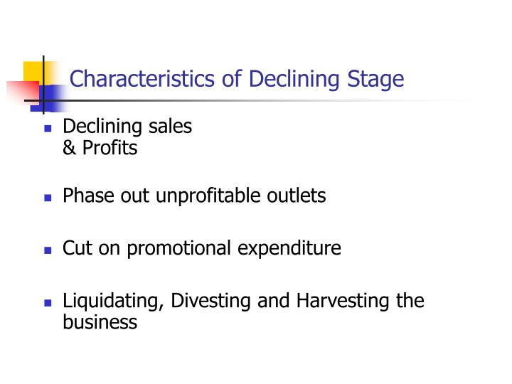 Characteristics of Declining Stage