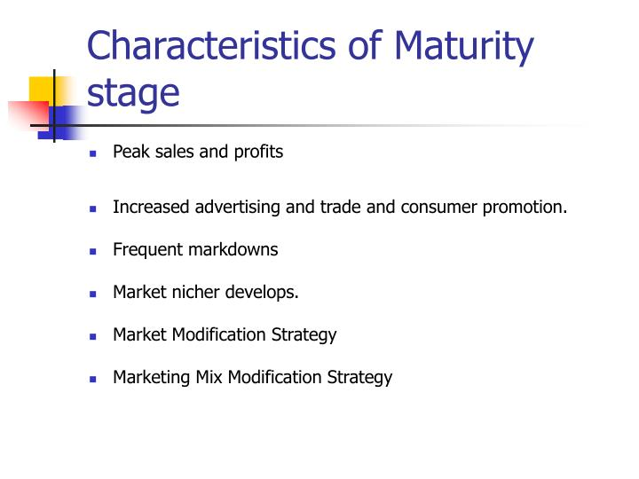 Characteristics of Maturity stage