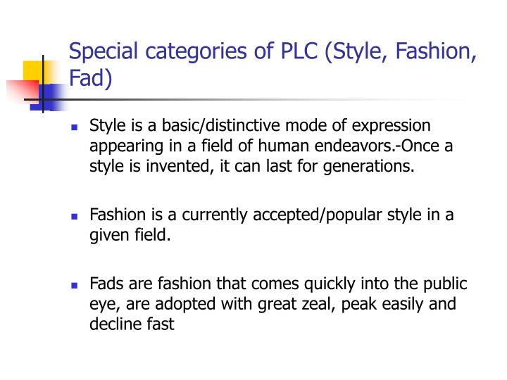Special categories of PLC (Style, Fashion, Fad)
