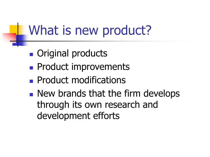 What is new product?