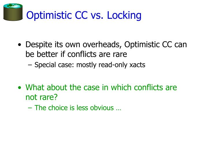 Optimistic CC vs. Locking