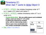 timestamp cc when xact t wants to write object o
