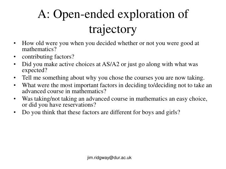 A: Open-ended exploration of trajectory