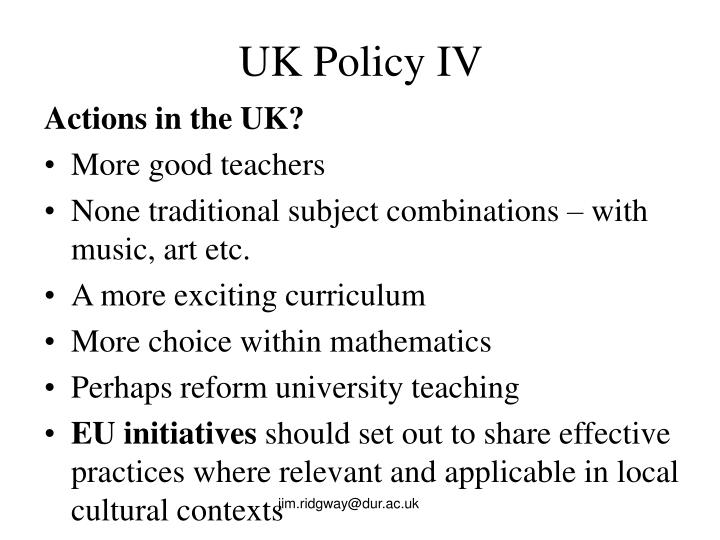 UK Policy IV