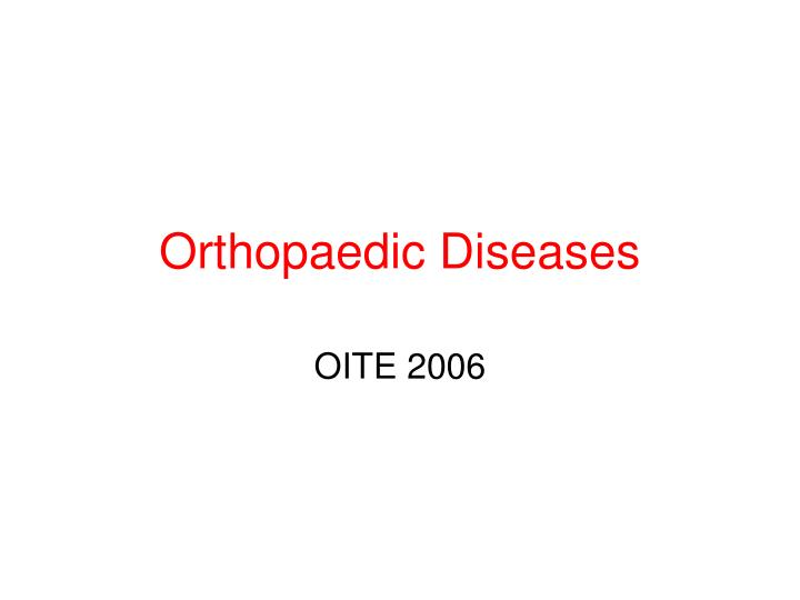 Orthopaedic diseases
