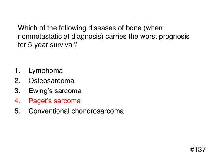 Which of the following diseases of bone (when nonmetastatic at diagnosis) carries the worst prognosis for 5-year survival?