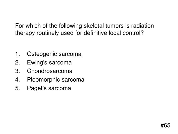For which of the following skeletal tumors is radiation therapy routinely used for definitive local control?