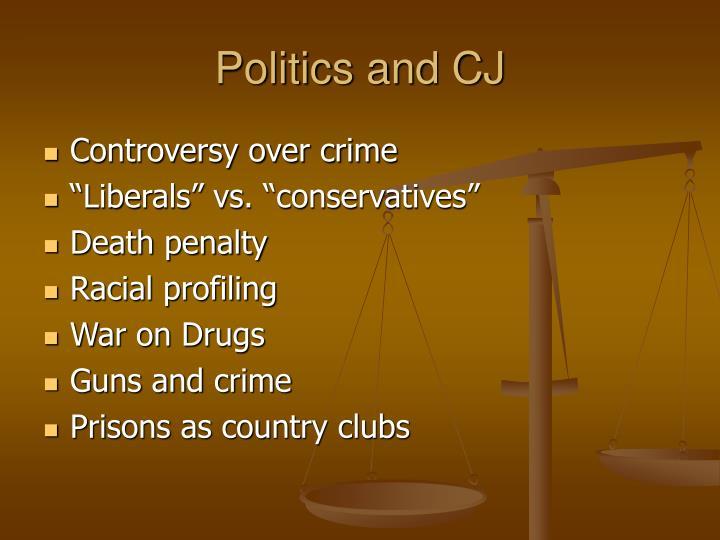 Politics and CJ