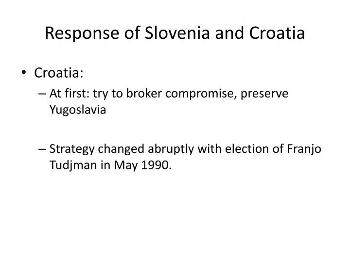 Response of Slovenia and Croatia