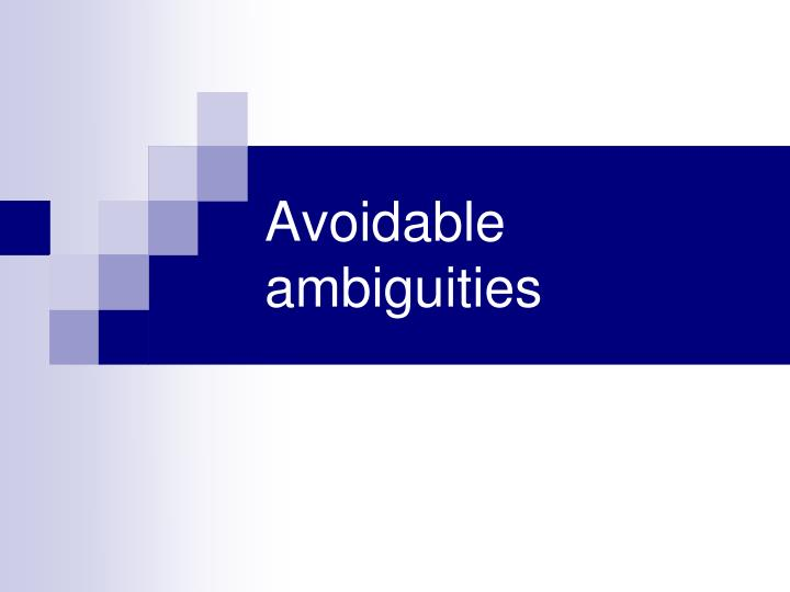 Avoidable ambiguities