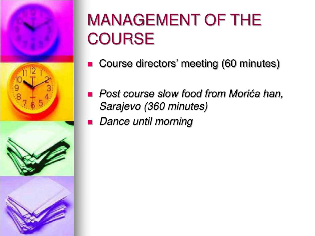 MANAGEMENT OF THE COURSE