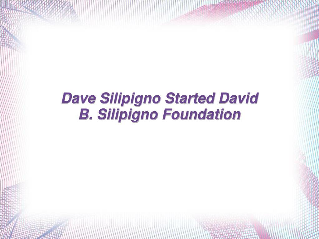 Dave Silipigno Started David