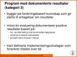 program med dokumenterte resultater kategori 3