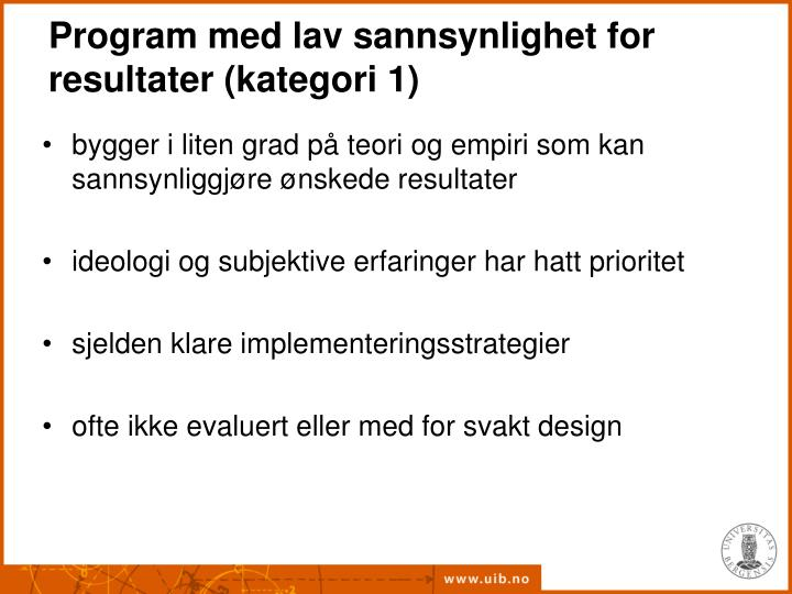 Program med lav sannsynlighet for resultater (kategori 1)