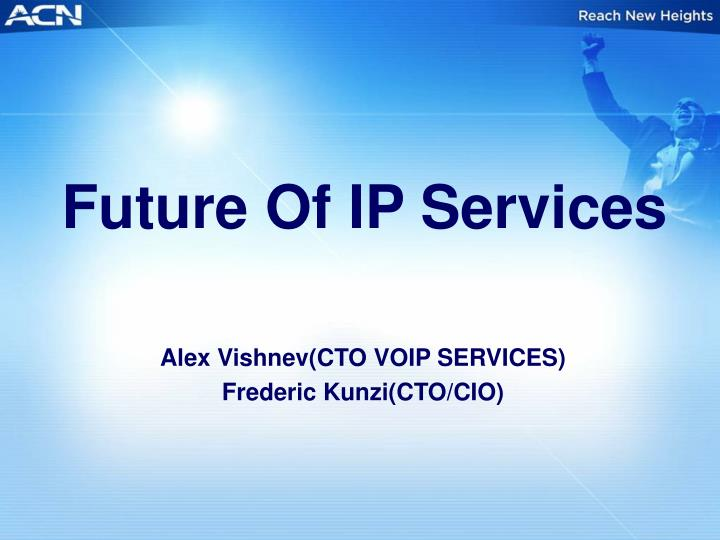 Future of ip services