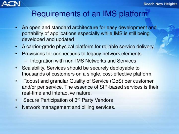 Requirements of an IMS platform