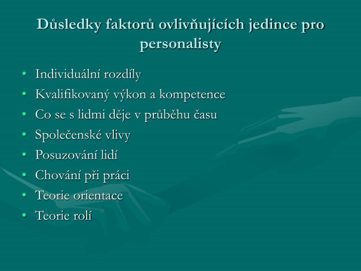 Důsledky faktorů ovlivňujících jedince pro personalisty