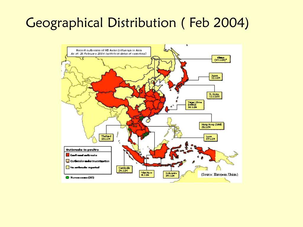 Geographical Distribution ( Feb 2004)