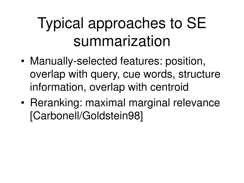 Typical approaches to SE summarization