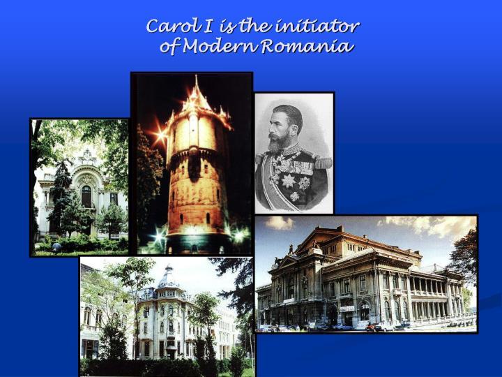 Carol I is the initiator