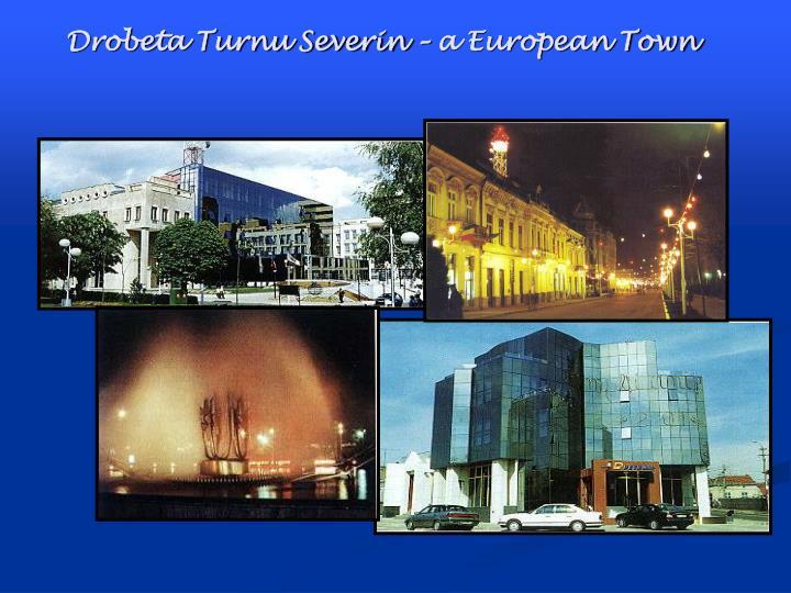 Drobeta Turnu Severin – a European Town