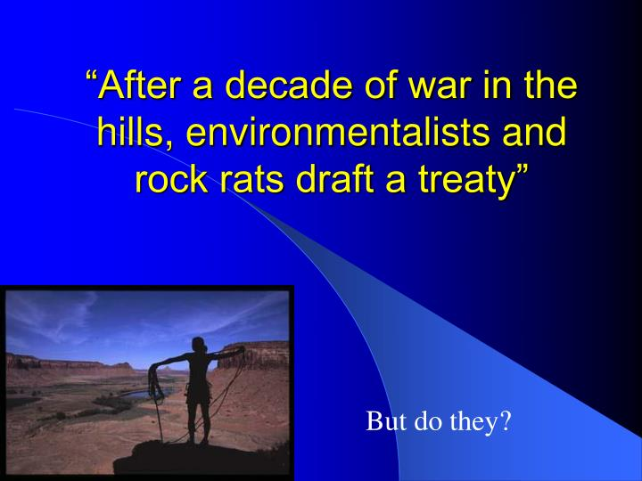 """After a decade of war in the hills, environmentalists and rock rats draft a treaty"""