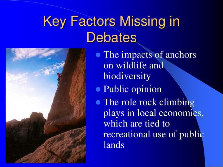 Key Factors Missing in Debates