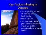 key factors missing in debates