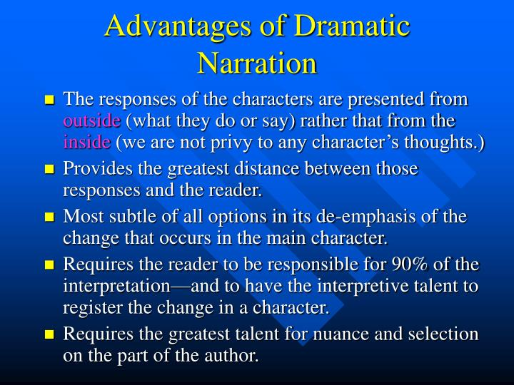 Advantages of Dramatic Narration