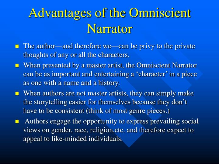 Advantages of the Omniscient Narrator