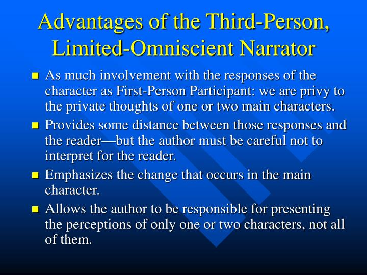 Advantages of the Third-Person, Limited-Omniscient Narrator