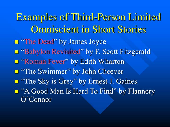 Examples of Third-Person Limited Omniscient in Short Stories