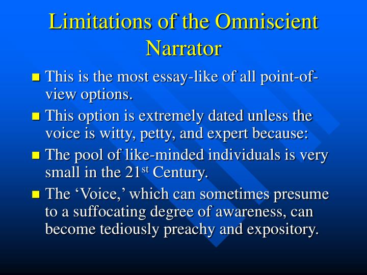 Limitations of the Omniscient Narrator