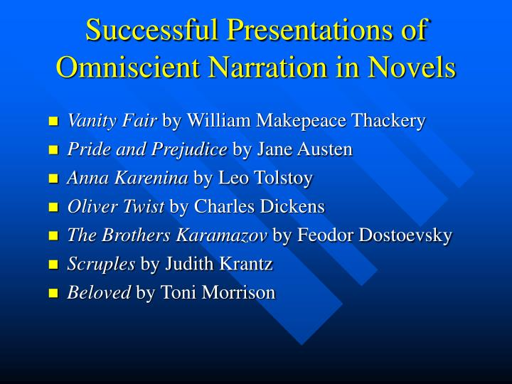Successful Presentations of Omniscient Narration in Novels