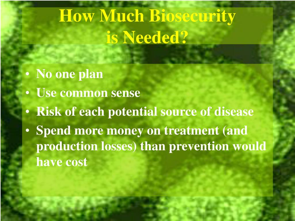 How Much Biosecurity