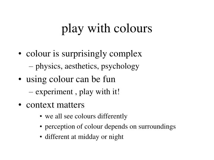 Play with colours