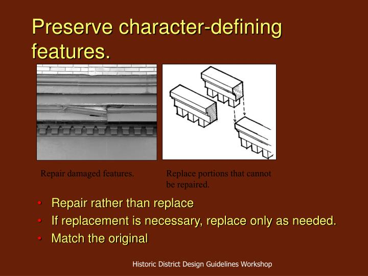 Preserve character-defining features.