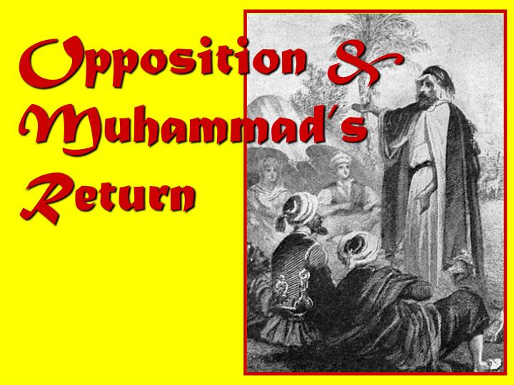 Opposition & Muhammad's Return