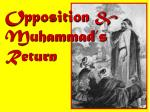 opposition muhammad s return