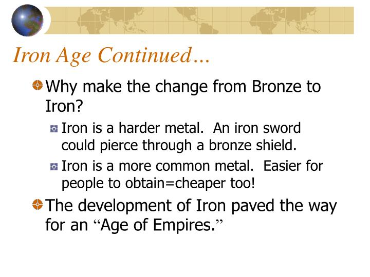 Iron Age Continued…