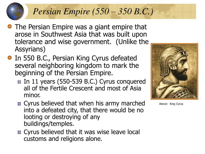 Persian Empire (550 – 350 B.C.)