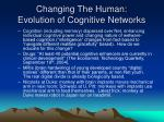 changing the human evolution of cognitive networks