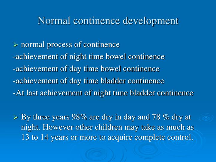 Normal continence development