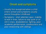 onset and symptoms
